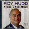 "Roy's autobiography ""A FART IN A COLANDER"" is now on Double CD"